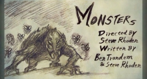 We call them... Monsters.