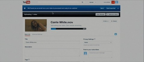 Uploading the video of Carrie in the shower.